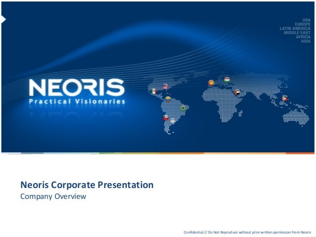 Neoris Corporate Presentation         Company OverviewConfidential // Neoris                                              ...