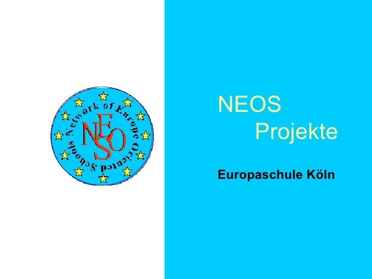 NEOS Projekte Europaschule  K ö l n