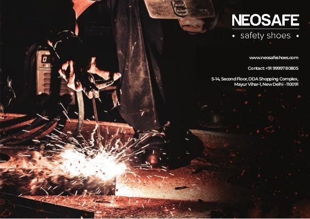 www.neosafeshoes.com Contact:+919999780805 S-14,SecondFloor,DDAShoppingComplex, MayurVihar-1,NewDelhi-110091