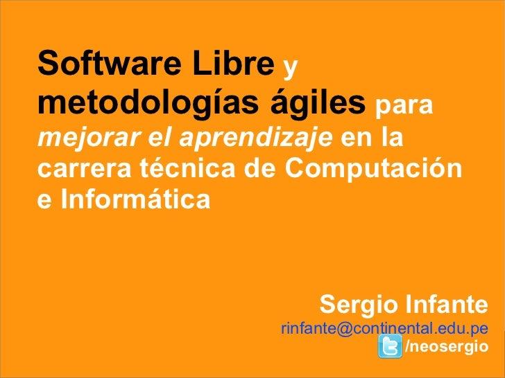 Software Libre y  metodologías ágiles para  mejorar el aprendizaje en la  carrera técnica de Computación  e Informática   ...