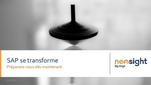 31/01/2020 1 SAP se transforme Préparons-nous dès maintenant