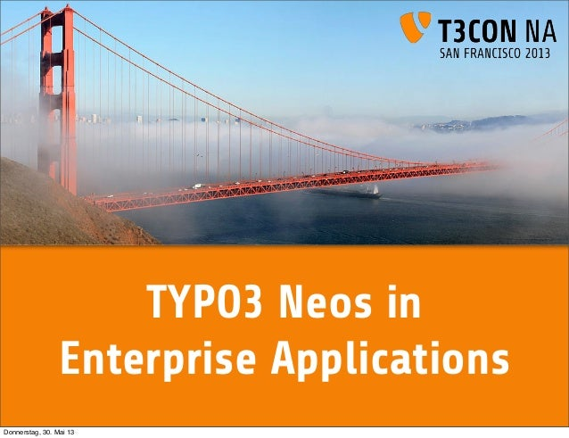 TYPO3 Neos inEnterprise ApplicationsDonnerstag, 30. Mai 13