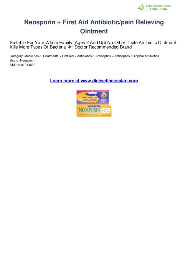 Neosporin first aid antibioticpain relieving ointment