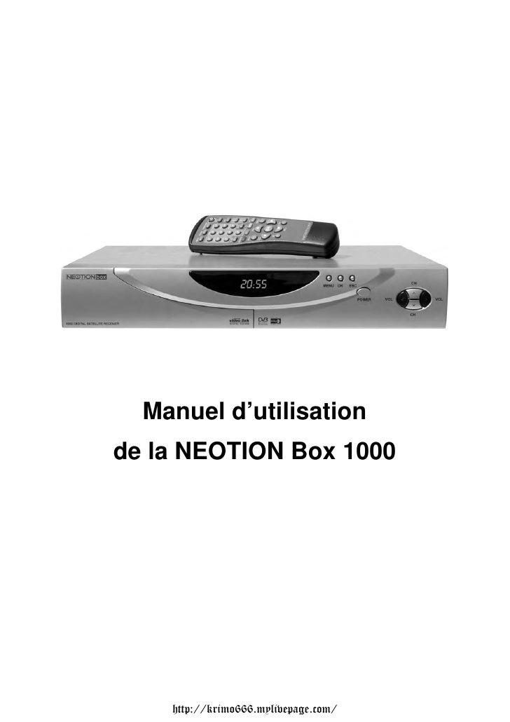 Manuel d'utilisationde la NEOTION Box 1000    http://krimo666.mylivepage.com/
