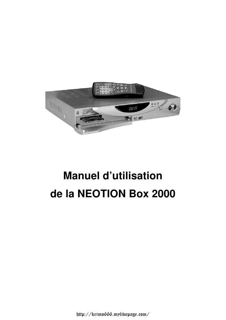 Manuel d'utilisationde la NEOTION Box 2000    http://krimo666.mylivepage.com/
