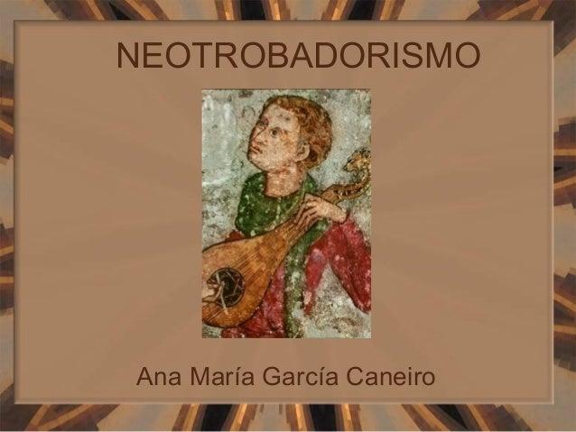 NEOTROBADORISMOAna María García Caneiro
