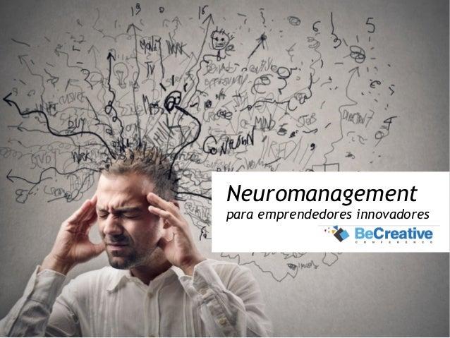 Neuromanagement para emprendedores innovadores