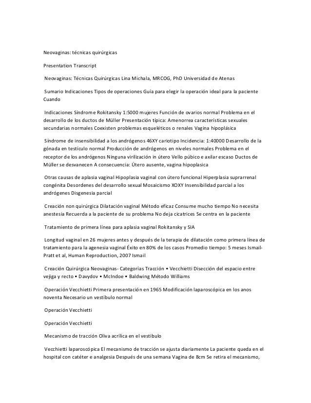 Neovaginas: técnicas quirúrgicas  Presentation Transcript  Neovaginas: Técnicas Quirúrgicas Lina Michala, MRCOG, PhD Unive...