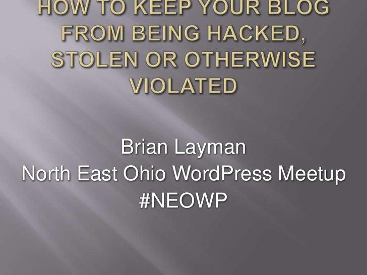 Brian LaymanNorth East Ohio WordPress Meetup             #NEOWP