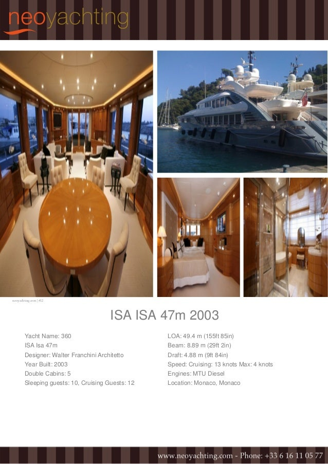 neoyachting.com | #12 ISA ISA 47m 2003 Yacht Name: 360 ISA Isa 47m Designer: Walter Franchini Architetto Year Built: 2003 ...