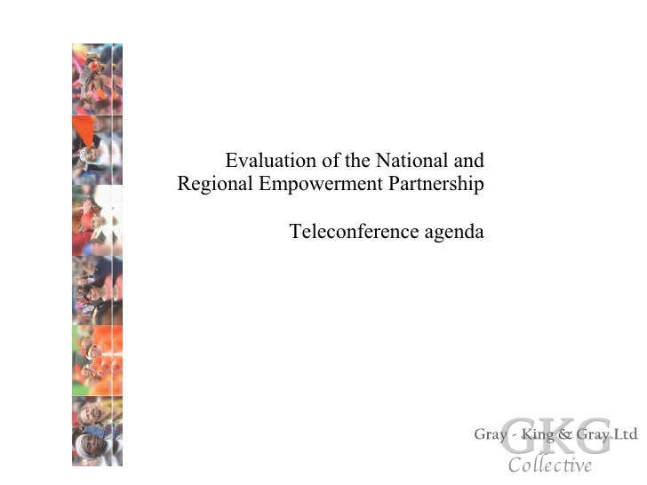 Evaluation of the National and Regional Empowerment Partnership Teleconference agenda Collective