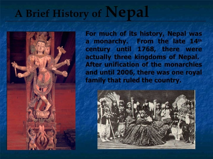 a brief history of nepal The kukri is not only the national weapon of nepal, but also a utility knife for nepalese people and it holds a unique as well as significant place in nepalese culture the kukri represents nepalese traditions, history and to some extent, spiritual beliefs.