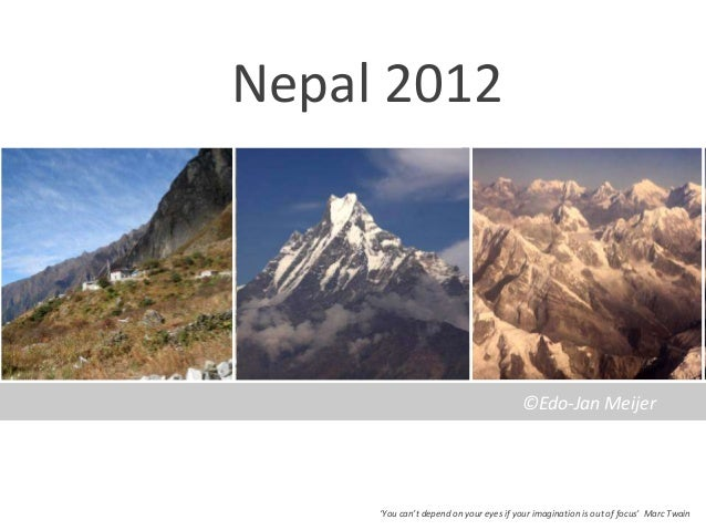 Nepal 2012                                        ©Edo-Jan Meijer     'You can't depend on your eyes if your imagination i...