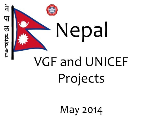 Nepal VGF and UNICEF Projects May 2014