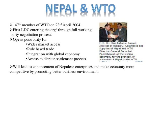 wto and nepal Of course, the dda's instruction for gmp application and nepal's systemic commitment to full implementation of the sps measures in its accession protocol to wto membership had actually given me ample reasons to raise the issue at the company board meeting.