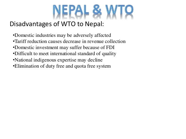 wto and nepal Bijendra shakya - chief, wto cell, garment association of nepal, new  baneswor i the problem in context when his company received a.