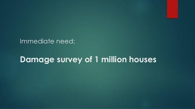 Immediate need: Damage survey of 1 million houses