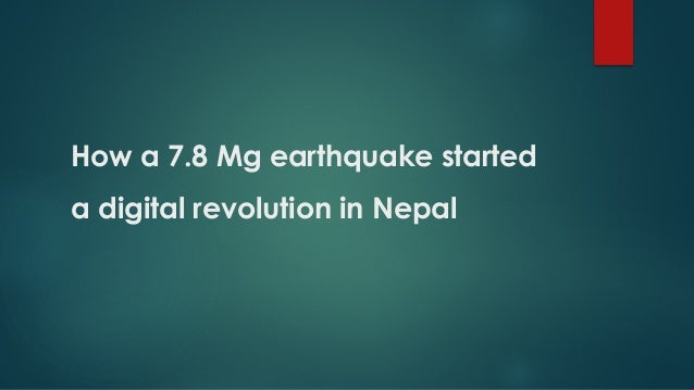 How a 7.8 Mg earthquake started a digital revolution in Nepal