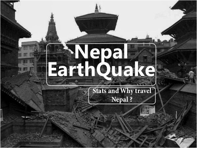 Nepal EarthQuake Stats and Why travel Nepal ?