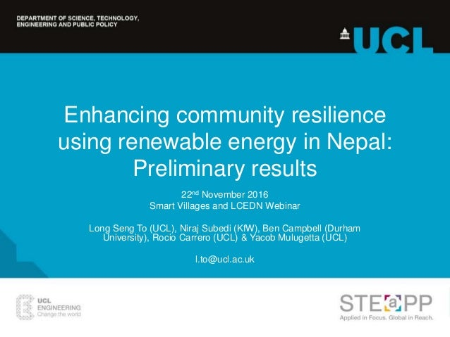 Enhancing community resilience using renewable energy in Nepal: Preliminary results 22nd November 2016 Smart Villages and ...
