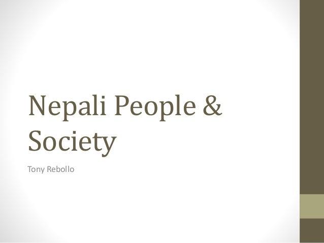 Nepali People & Society Tony Rebollo