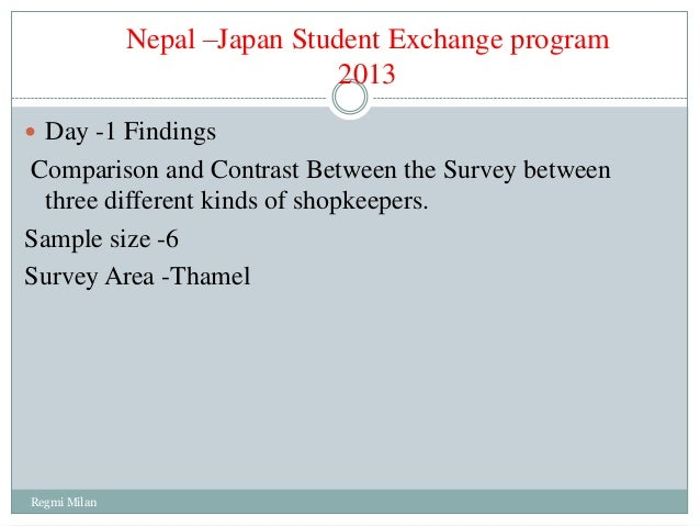 Nepal –Japan Student Exchange program                               2013 Day -1 FindingsComparison and Contrast Between t...