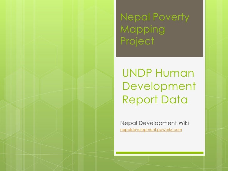 Nepal Poverty Mapping Project<br />Nepal Development Wiki<br />nepaldevelopment.pbworks.com<br />UNDP Human Development Re...