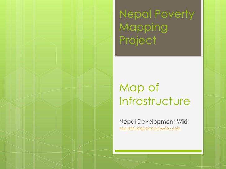 Map of Infrastructure<br />Nepal Poverty Mapping Project<br />Nepal Development Wiki<br />nepaldevelopment.pbworks.com<br />