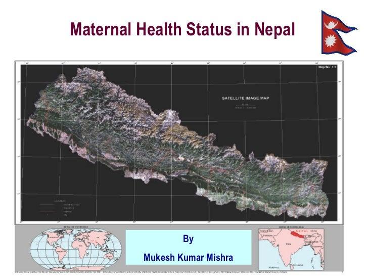 Maternal Health Status in Nepal By Mukesh Kumar Mishra