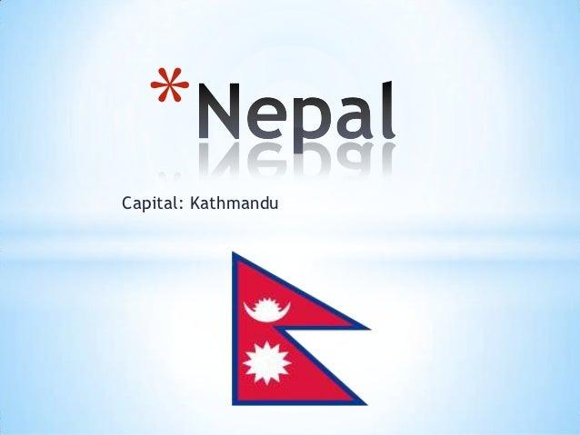 *Capital: Kathmandu