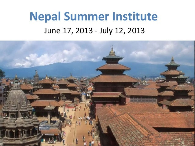 Nepal Summer Institute  June 17, 2013 - July 12, 2013