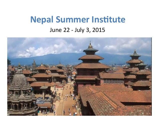 Nepal  Summer  Ins.tute  June  22  -‐  July  3,  2015