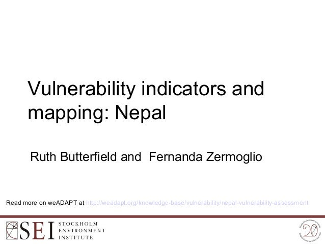 Vulnerability indicators and       mapping: Nepal        Ruth Butterfield and Fernanda ZermoglioRead more on weADAPT at ht...