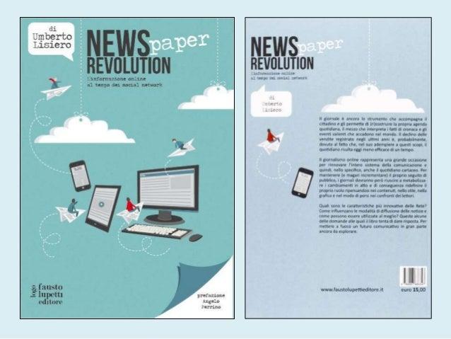 NEWS(PAPER) REVOLUTION – L'informazione online al tempo dei social network   1. Prefazione di Angelo Perrino   2. Le nuove...