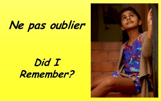 Ne pas oublier  Did I Remember?