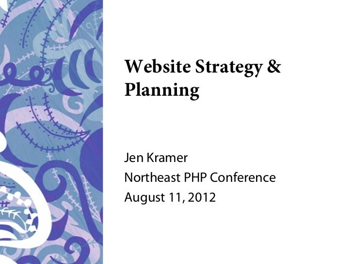 Website Strategy &PlanningJen KramerNortheast PHP ConferenceAugust 11, 2012