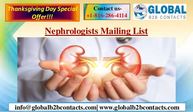 Nephrologists Mailing List Contact us- +1-816-286-4114 info@globalb2bcontacts.com| www.globalb2bcontacts.com ThanksgivingD...