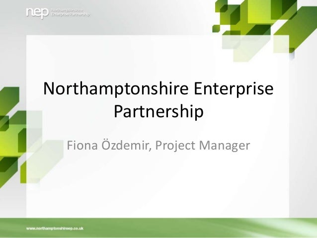 Northamptonshire Enterprise Partnership Fiona Ӧzdemir, Project Manager