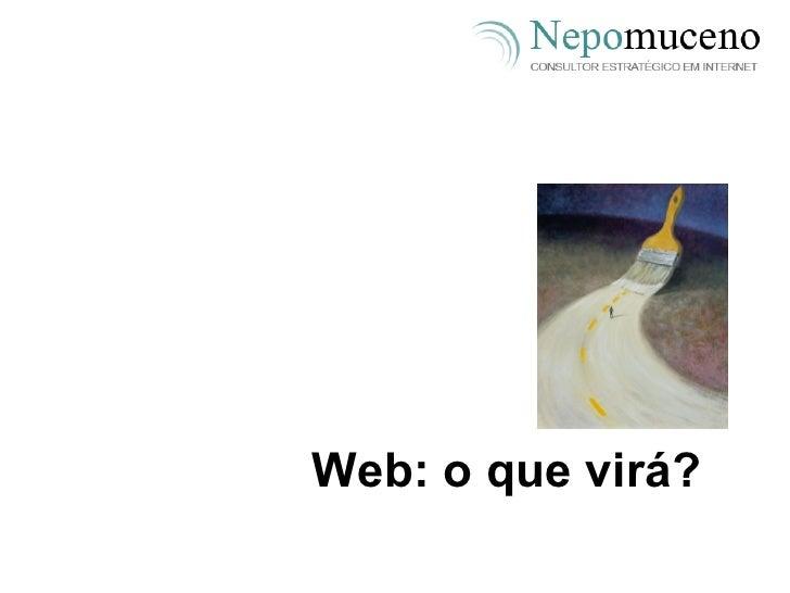Web: o que virá?