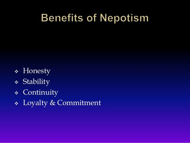 advantages of nepotism Find nepotism stock images in hd and millions of other royalty-free stock photos, illustrations, and vectors in the shutterstock collection thousands of new, high.