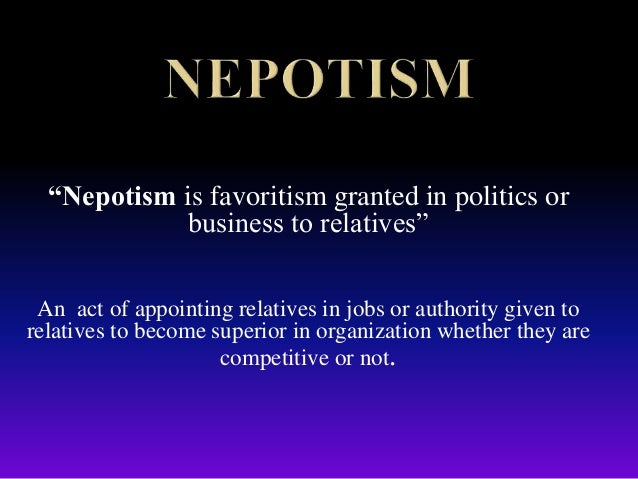 nepotism in business essay Hunhu/ ubuntu philosophy incompatible with business reflections on business viability in rural wwwiosrjournalsorg 68 | page.