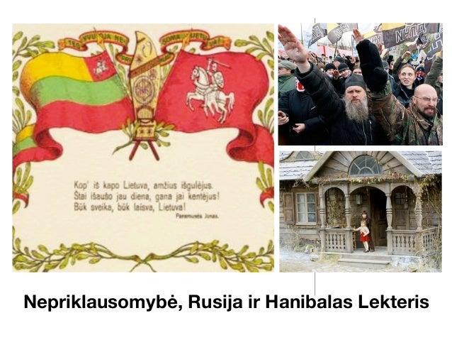 Nepriklausomybė, Rusija ir Hanibalas Lekteris
