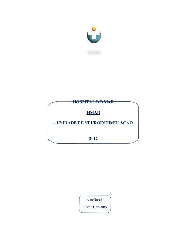 HOSPITAL DO MAR            HMAR- UNIDADE DE NEUROESTIMULAÇÃO               -             2012            Ana Garcia       ...