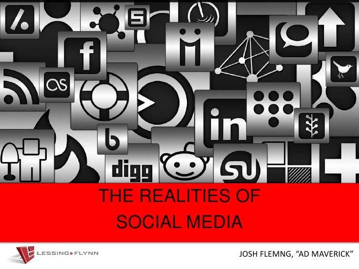 "THE REALITIES OF<br />SOCIAL MEDIA<br />JOSH FLEMNG, ""AD MAVERICK""<br />"