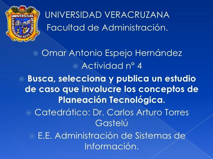 UNIVERSIDAD VERACRUZANA<br />Facultad de Administración.<br />Omar Antonio Espejo Hernández<br />Actividad n° 4<br />Busca...