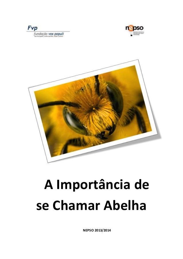 A Importância de se Chamar Abelha NEPSO 2013/2014