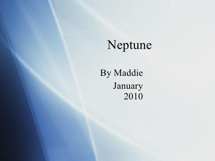 Neptune By Maddie January 2010