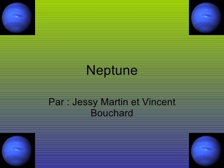Neptune Par : Jessy Martin et Vincent Bouchard