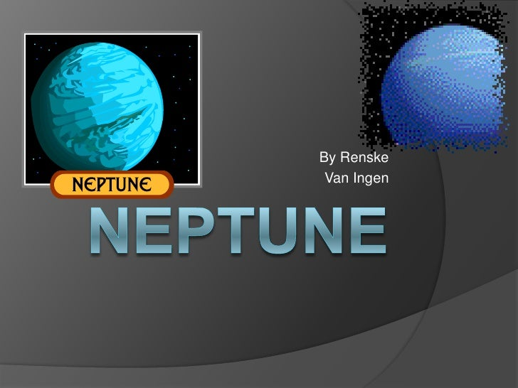 Neptune<br />By Renske<br />Van Ingen<br />