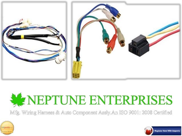 automobile wiring harness in pune neptune enterprises rh slideshare net wiring harness pioneer sph-da120 wiring harness ped 12020b18